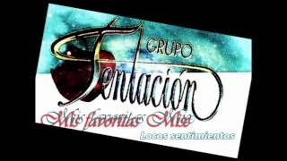 getlinkyoutube.com-Grupo Tentacion ~ Mis Favoritas mix ~