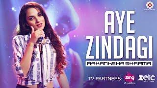 Aye Zindagi   Official Song | Aakanksha Sharma | Rishabh Srivastava | Specials By Zee Music Co.