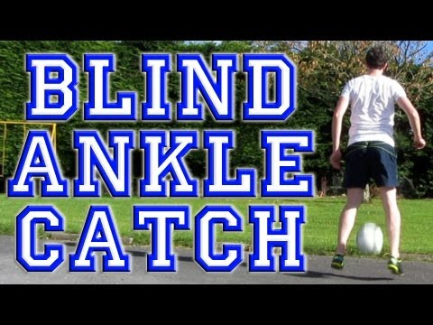 Blind Ankle Catch (Tutorial) :: Freestyle Football / Soccer (Transition)