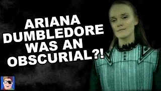 getlinkyoutube.com-Harry Potter Theory: Ariana Dumbledore Was An Obscurial