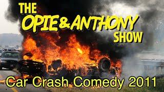 getlinkyoutube.com-Opie & Anthony: Car Crash Comedy 2011 (03/04/11)