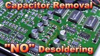 Electrolytic Capacitor Removal NO Desoldering Required