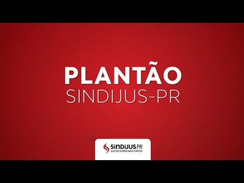 Plantão Sindijus-PR - PL 219