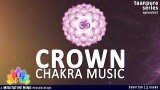 getlinkyoutube.com-CROWN CHAKRA ACTIVATION | Chakra Meditation, Balancing & Healing Music | Taanpura Series M16CS3T7