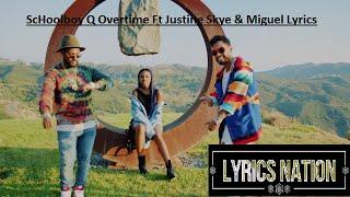 ScHoolboy Q Overtime Ft Justine Skye & Miguel Lyrics