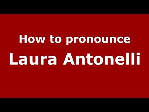 How to pronounce Laura Antonelli (Italian/Italy)  - PronounceNames.com