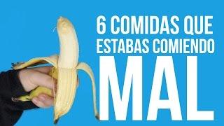 getlinkyoutube.com-6 comidas que estabas comiendo mal - #NiTeLoImaginas