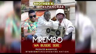 Brother k ft Wapancras Mrembo wa Busere sere Official Video width=