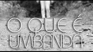 getlinkyoutube.com-O Que é Umbanda - Documentário