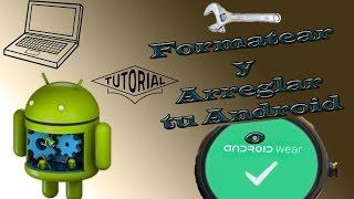 getlinkyoutube.com-FORMATEAR Y RESTAURAR de Fabrica, eliminando los Problemas de cualquierANDROID o Android Wear