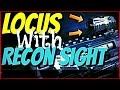 LOCUS WITH RECON SIGHT GAMEPLAYEDIT