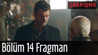 Çarpışma 14. Bölüm Fragmanı Çarpışma 14 Mart'a Show TV'de