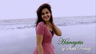Hawayein   Jab Harry met Sejal   Female Cover   Shruti Prakash   Arijit   Pritam
