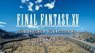 "getlinkyoutube.com-「Final Fantasy XV」 Playthrough Day 03 ~ ""Eat, Sleep & Se"" (TTV)"