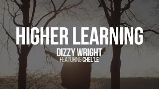 Dizzy Wright - Higher Learning (ft. Chel'le)
