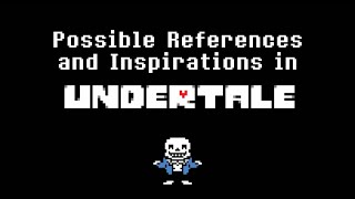 getlinkyoutube.com-Possible References and Inspirations in Undertale