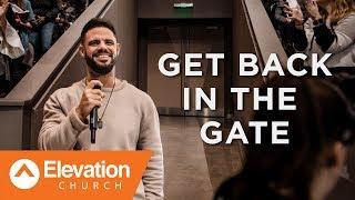 Get Back In The Gate   Pastor Steven Furtick
