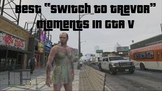 "getlinkyoutube.com-Best GTA V ""Switch to Trevor"" Moments"