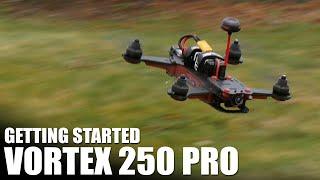 Vortex 250 Pro - Getting Started | Flite Test