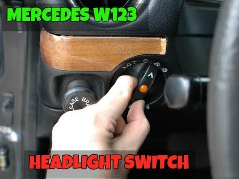 MERCEDES W123- Headlight Switch Replacement
