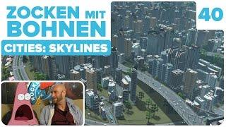 getlinkyoutube.com-[40] Cities: Skylines mit Hannes und Steffen | Zocken mit Bohnen | 16.10.2015