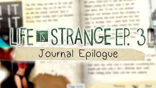 Life is Strange [Episode 3: Chaos Theory] Epilogue - Journal Entries