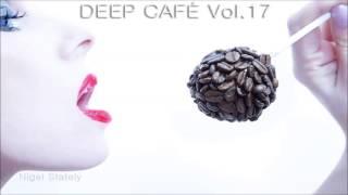 Nigel Stately - Deep Café Vol.17