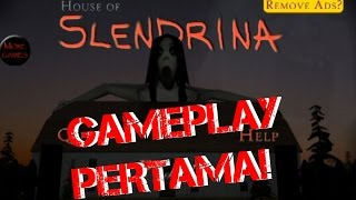 getlinkyoutube.com-Gameplay Pertama!! - HOUSE OF SLENDRINA