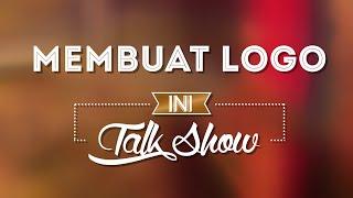 Tutorial Photoshop Membuat Logo Ini Talkshow / Ini Sahur