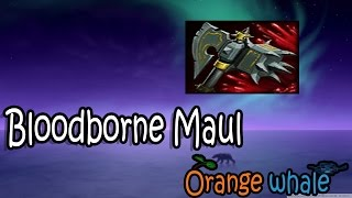getlinkyoutube.com-[HON whale] - EP.151 รีวิวไอเทมใหม่ Bloodborne Maul