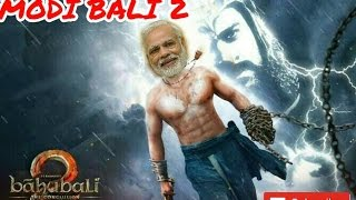 Bahubali 2 funny trailor ||MODI BALI 2 So Sorry || Bahubali 2 trailor  comedy || Modi comedy video