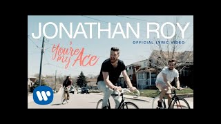 Jonathan Roy - You're My Ace - Official Lyric Video