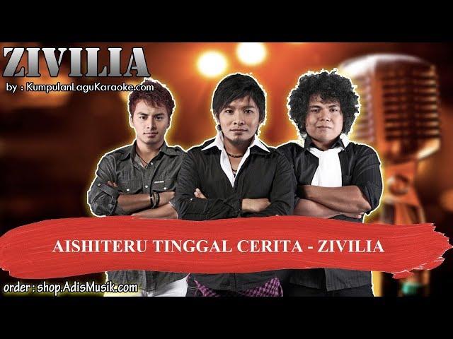 AISHITERU TINGGAL CERITA - ZIVILIA Karaoke