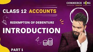 #88,Class 12 accounts (redemption of debentures: Introduction)
