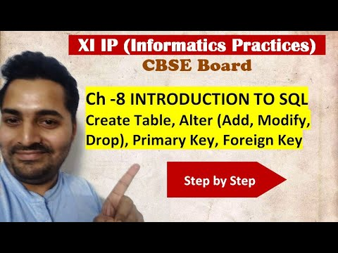 Class 11 IP | # 24 | Create Table, Alter (Add, Modify, Drop), Primary Key, Foreign Key