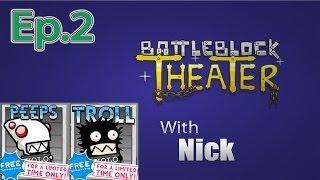 getlinkyoutube.com-TROLL PRISONER BattleBlock Theater (Furbottoms Features) Ep. 2