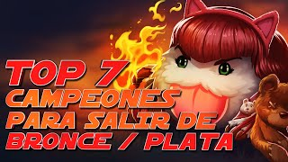 TOP 7 ✘ LOS CAMPEONES MAS OP PARA SALIR DE BRONCE y PLATA || LEAGUE OF LEGENDS
