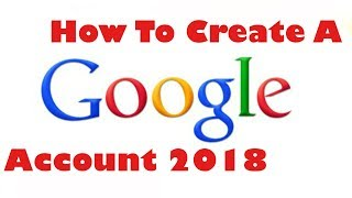 How To Make A Google Account 2018