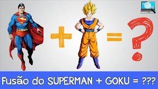 Fusão do Super homem com Goku = ???