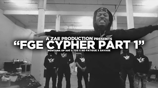 "getlinkyoutube.com-Montana Of 300 x TO3 x $avage x No Fatigue ""FGE CYPHER"" Shot By @AZaeProduction"