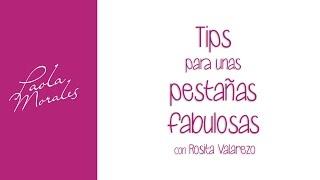 Paola Morales | Tips para pestañas fabulosas con Rosita Valarezo (capítulo 4)