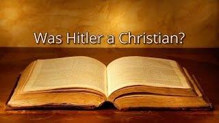 Was Hitler a Christian?