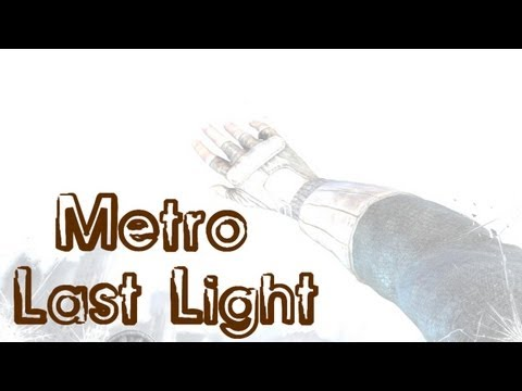 Metro Last Light -    .