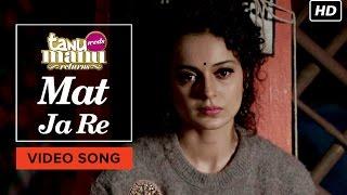 Mat Ja Re Movie Tanu Weds Manu Returns