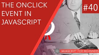 JavaScript Tutorial For Beginners #40 - The onClick Event