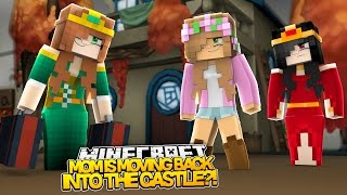 getlinkyoutube.com-Minecraft Royal Family : MOM MOVES BACK TO THE CASTLE! w/LittleKellyandLittleCarly (Roleplay)