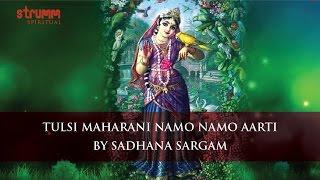 Tulsi Maharani Namo Namo Aarti by Sadhana Sargam