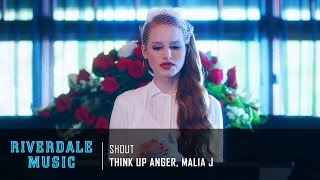 Think Up Anger, Malia J - Shout | Riverdale 1x05 Music [HD] width=