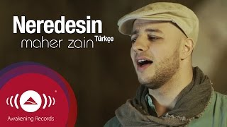 getlinkyoutube.com-Maher Zain - Neredesin (Turkish-Türkçe) | Official Music Video