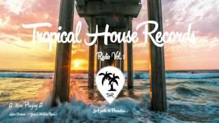 Tropical House Radio Vol. 1